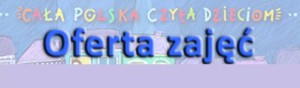 dzialalnosc_edukacyjna_cala_polska_czyta_dzieciom_oferta