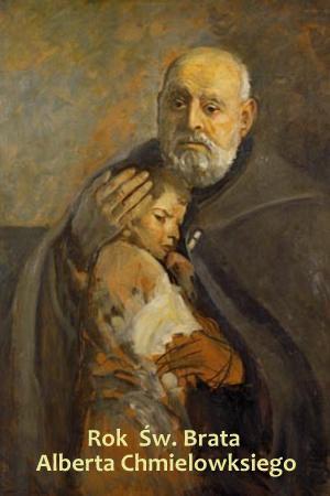 Rok Św. Brata Alberta Chmielowksiego